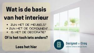 Wat is de basis van het interieur? Is dat de vloer? Of meubels? Of raambekleding?